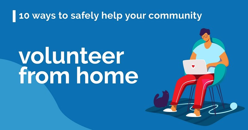 Ideas to volunteer safely from home